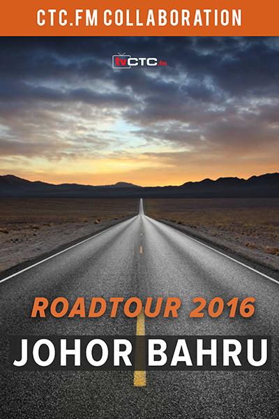 CTC.FM - XM :  Roadtour 2016 –  Johor Bahru