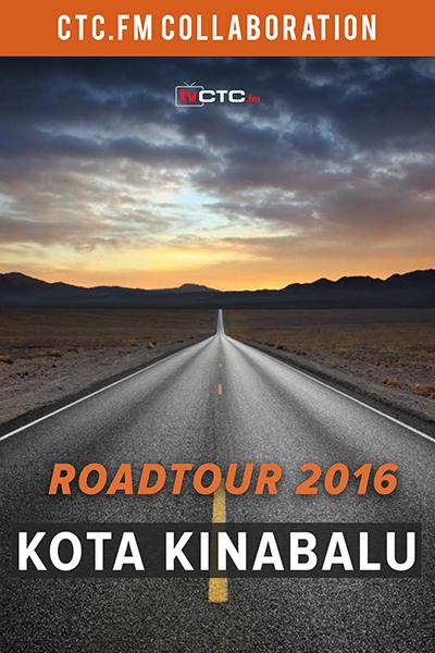 CTC.FM - XM : Roadtour 2016 –  Kota Kinabalu