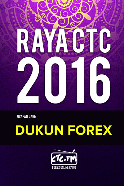 EVENTS CTC : Raya CTC.FM 2016  ( Dukun Forex )