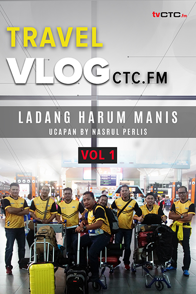 TRAVEL :  Vlog CTC.FM  - Ucapan (Vol 1)