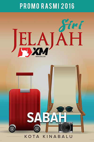 PROMO SIRI JELAJAH MALAYSIA 2016 BERSAMA XM.COM - SABAH
