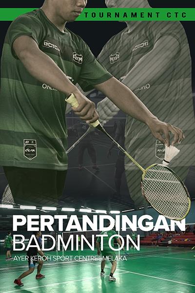 TOURNAMENT CTC : Pertandingan Badminton di Ayer Keroh Melaka