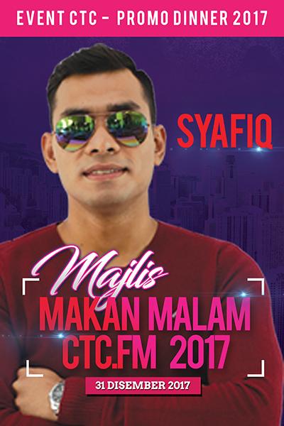 [PROMO] Majlis Makan Malam CTC.FM 2017 Artis Jemputan  - Syafiq Farhain