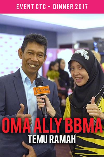 Temu Ramah bersama Oma Ally BBMA @ Majlis Makan Malam CTC.fm 2017