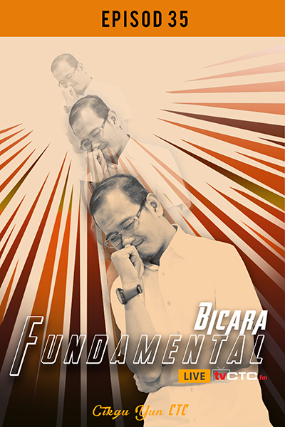 BICARA FUNDAMENTAL : Fundamental (Episod 35)