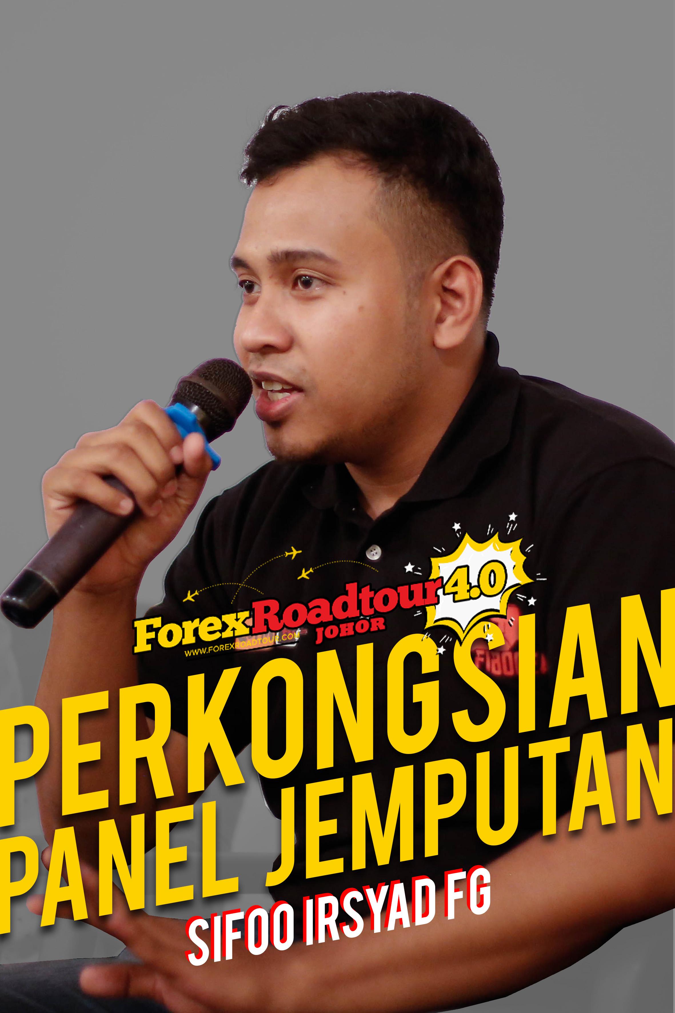 Sifoo Irsyad FG [Forex Road Tour 4.0 Johor]