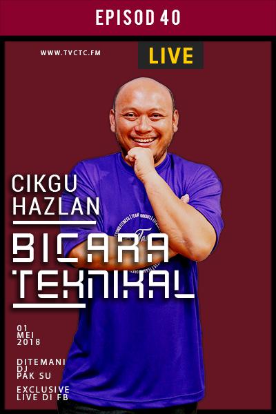 BICARA TEKNIKAL : Cikgu Hazlan (Episod 40)