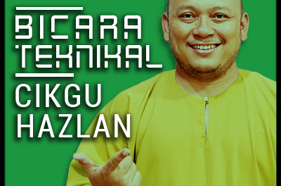 BICARA TEKNIKAL : Cikgu Hazlan (Episod 43)