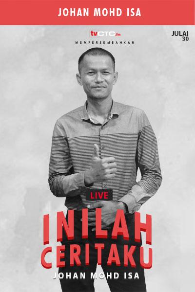 INILAH CERITAKU: Bersama Johan Mohd Isa