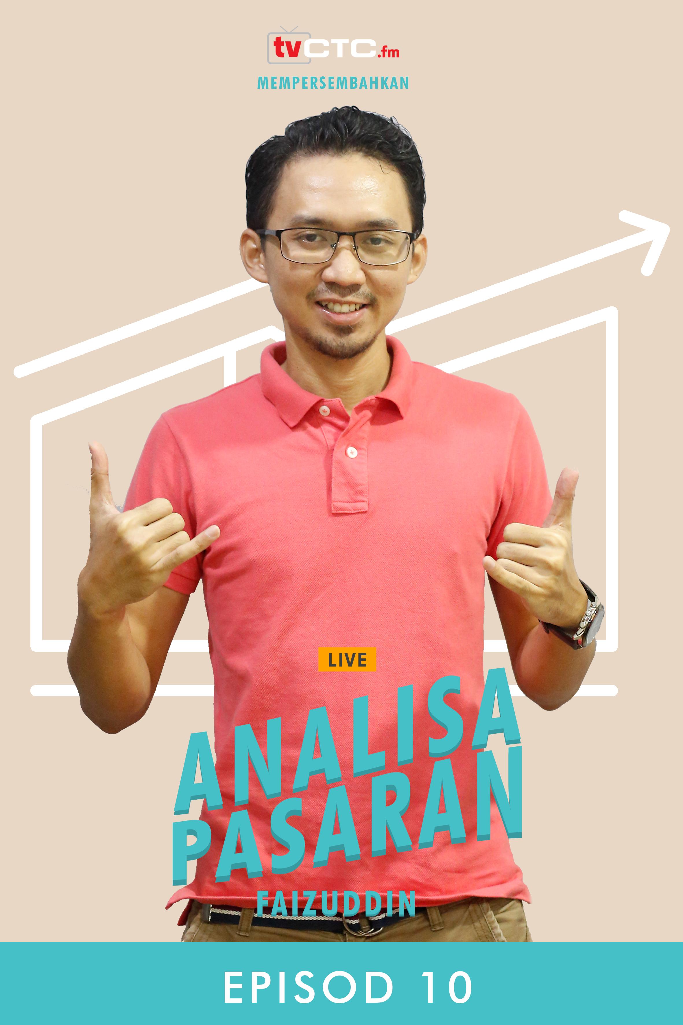 ANALISA PASARAN : Faizuddin (Episod 10)