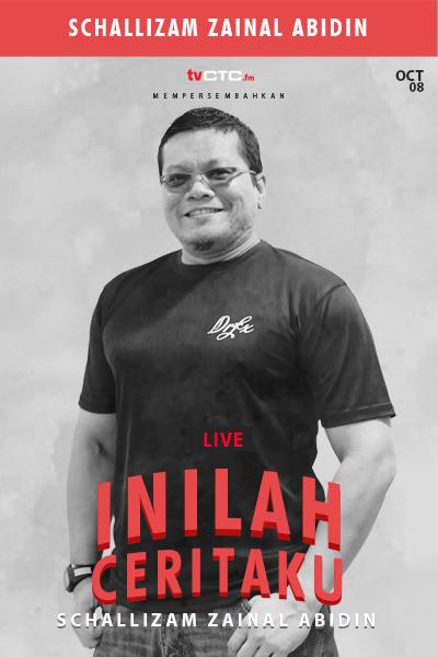 INILAH CERITAKU : Schallizam Zainal Abidin
