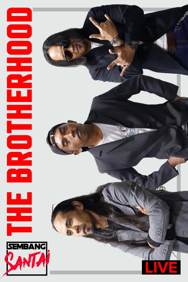SEMBANG SANTAI : The Brotherhood