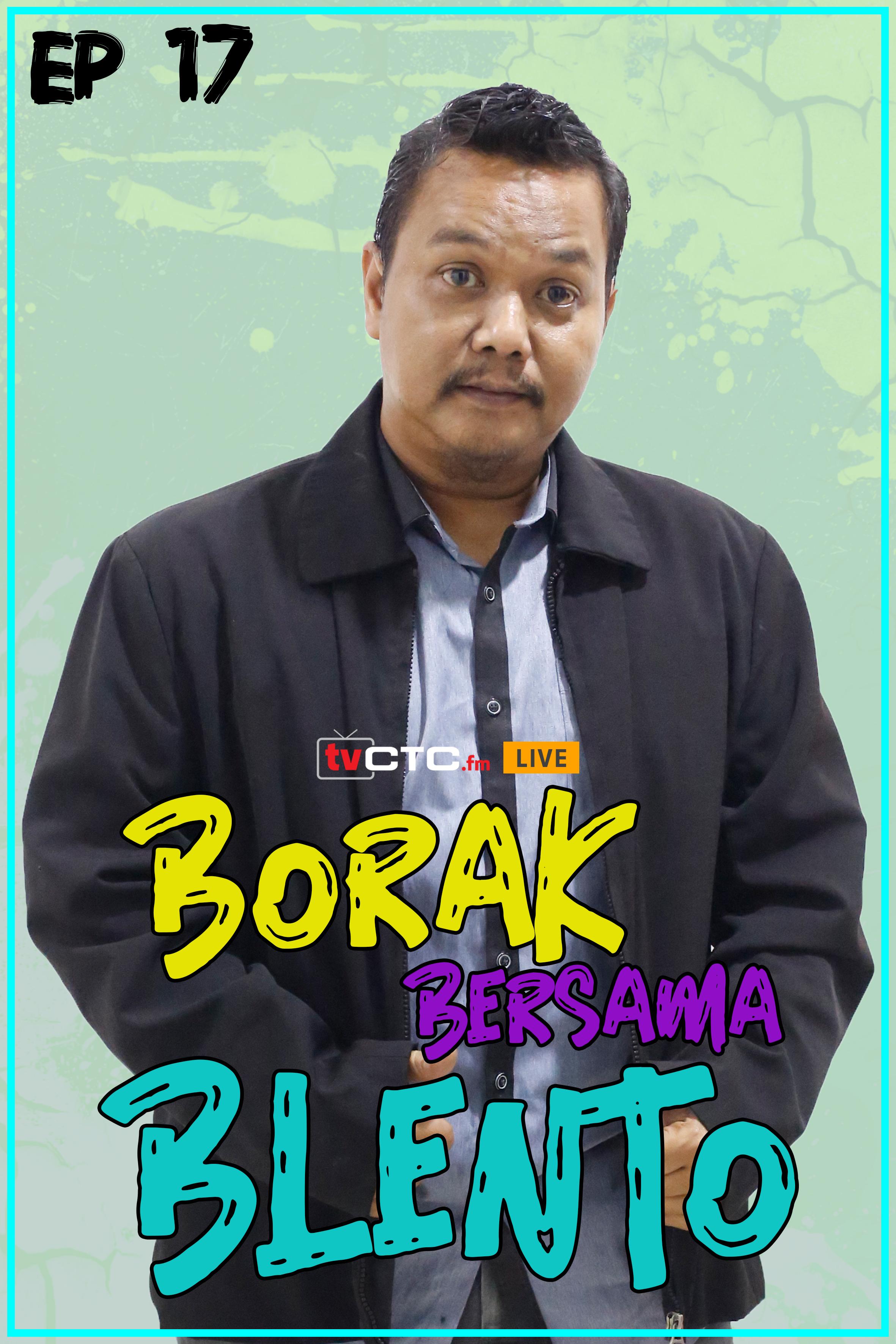 BORAK BERSAMA BLENTO (Episod 17)