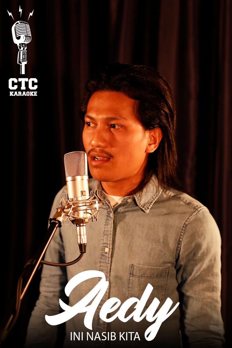 [Karaoke @ CTC] Aedy - Ini Nasib Kita (SYJ)