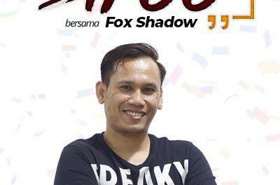 JEJAK SIFOO : Bersama Fox Shadow