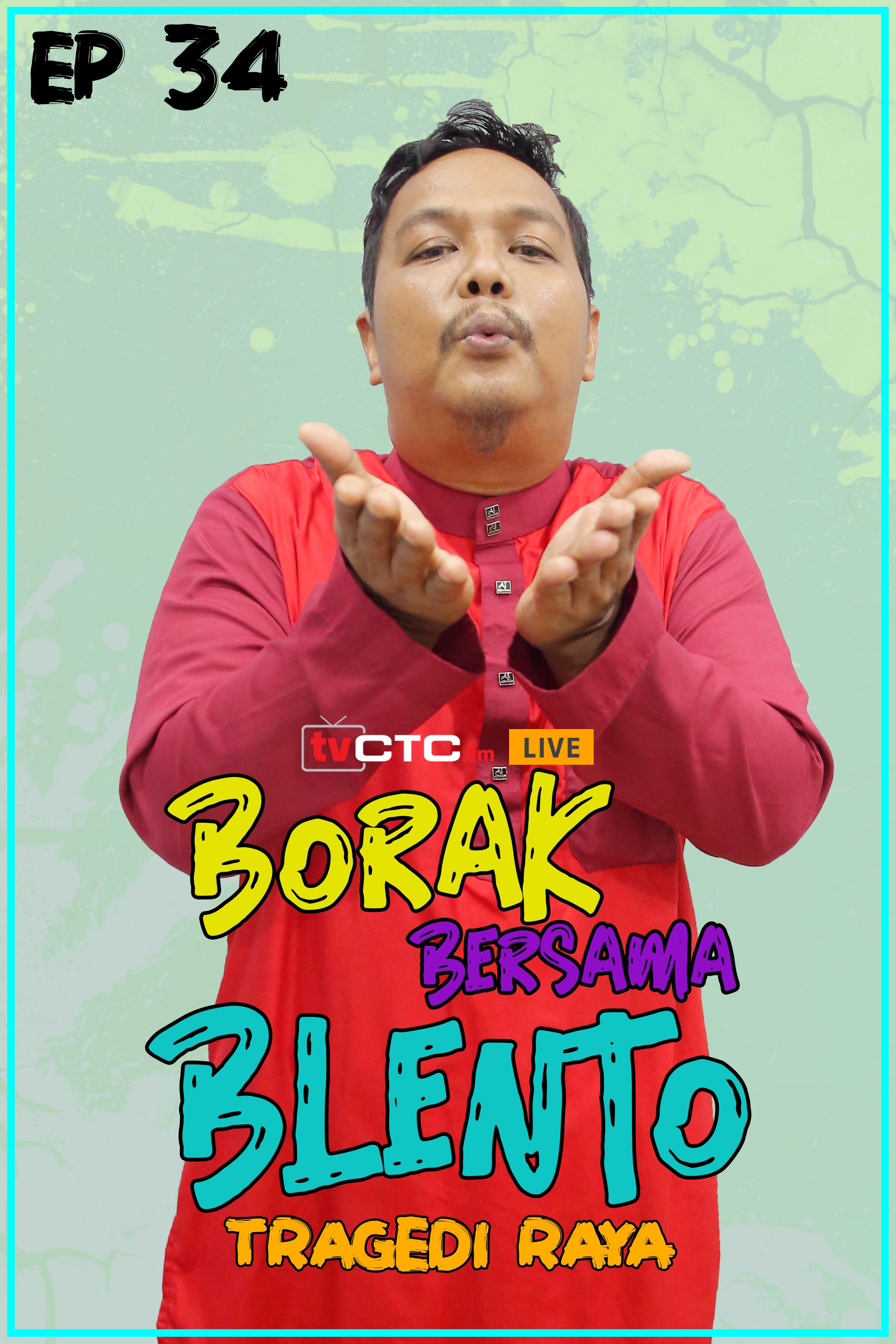 BORAK BERSAMA BLENTO (Episod 34)