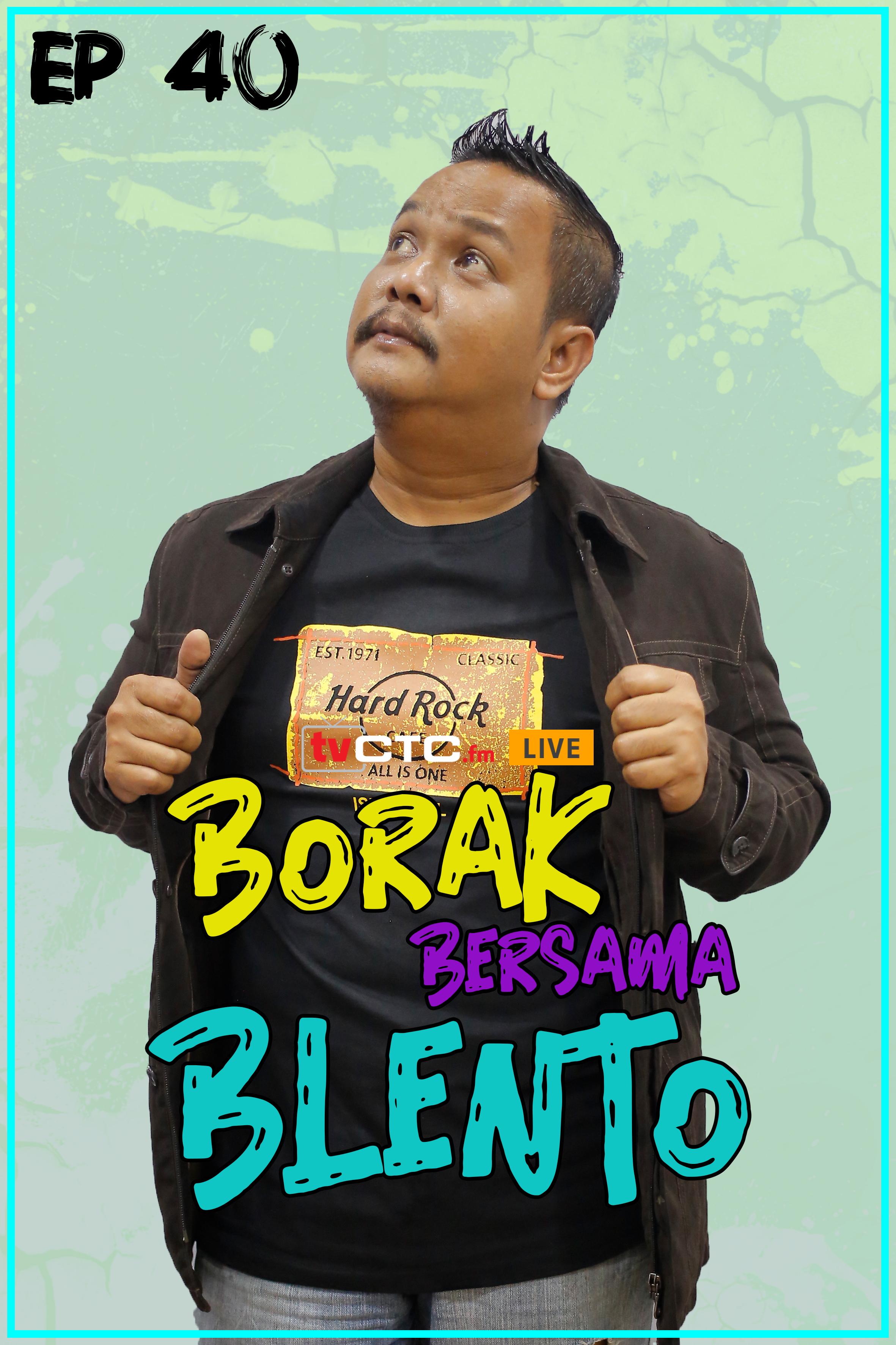 BORAK BERSAMA BLENTO (Episod 40)