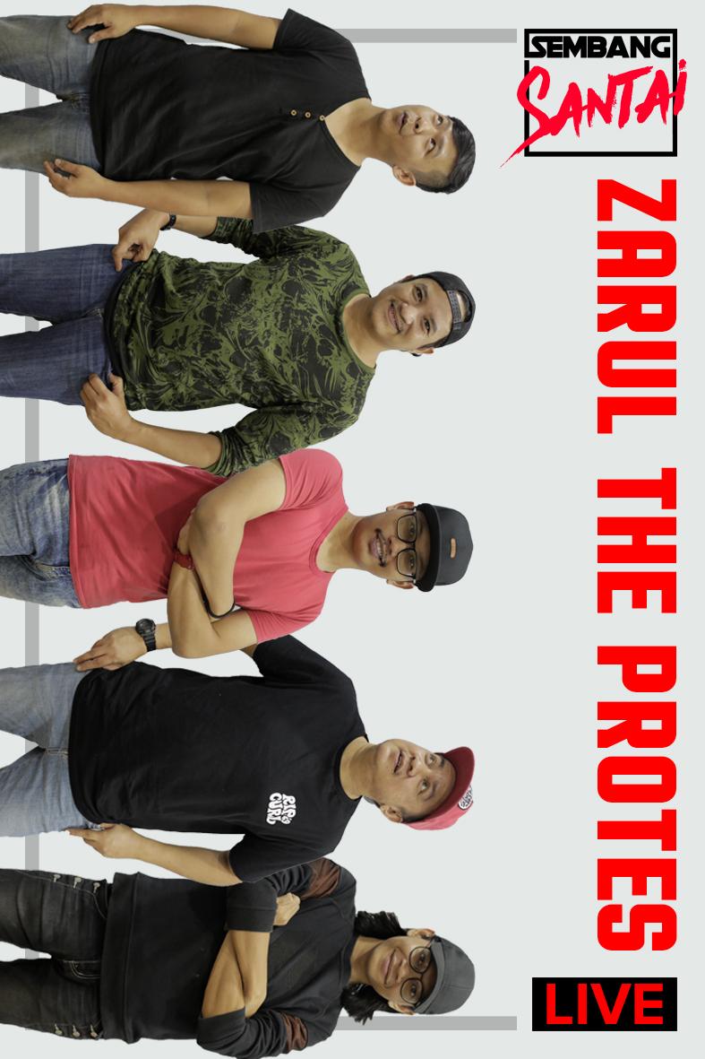 SEMBANG SANTAI : Zarul The Protes