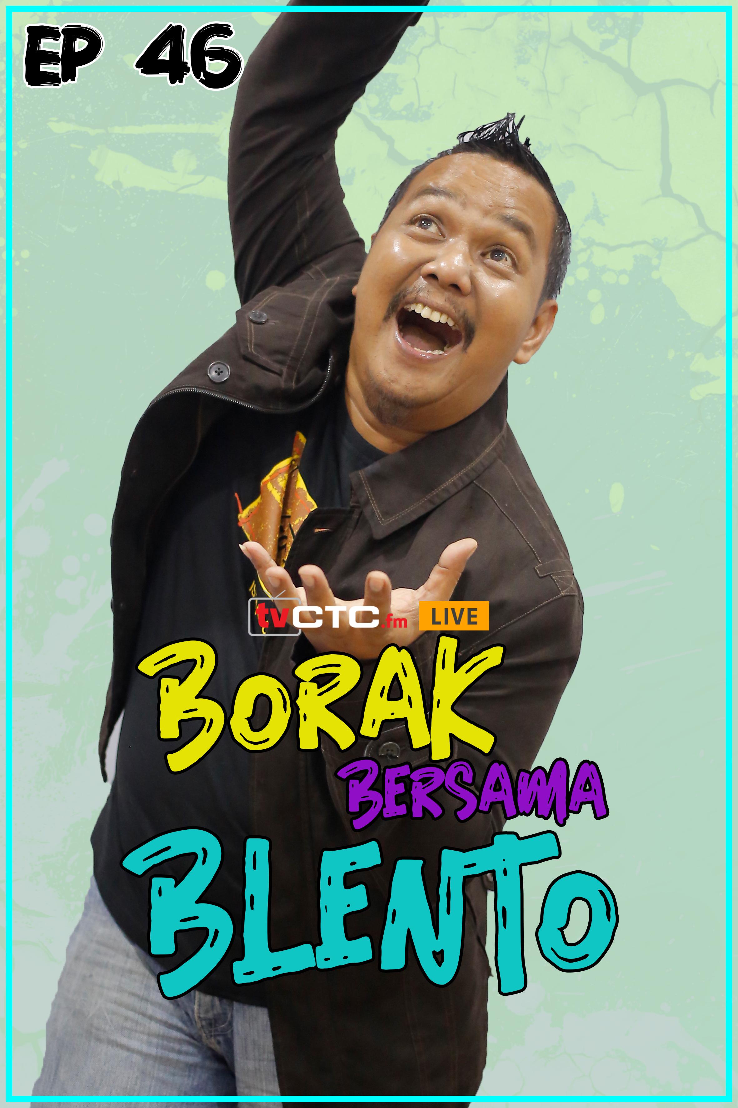 BORAK BERSAMA BLENTO (Episod 46)