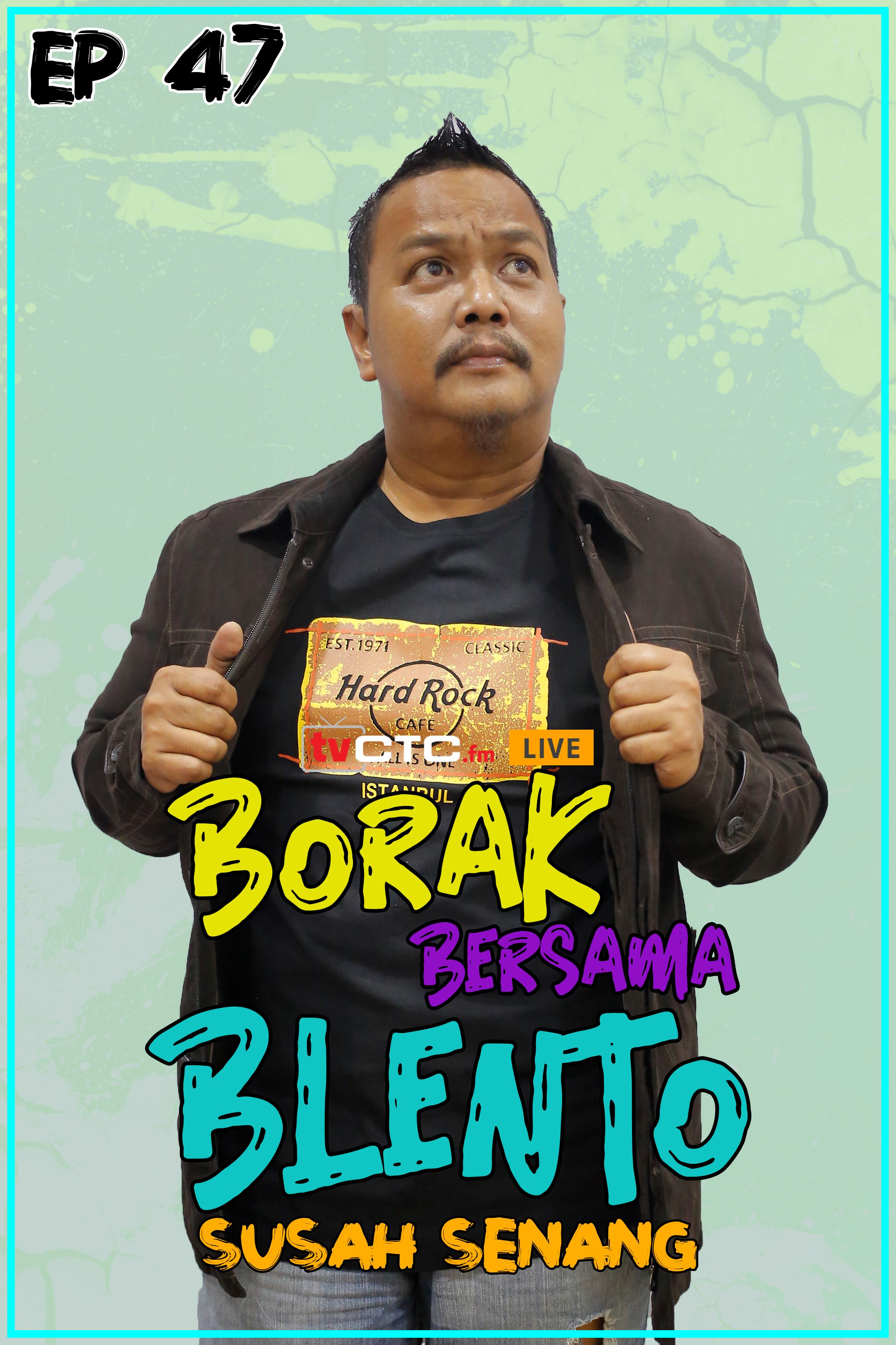 BORAK BERSAMA BLENTO (Episod 47)