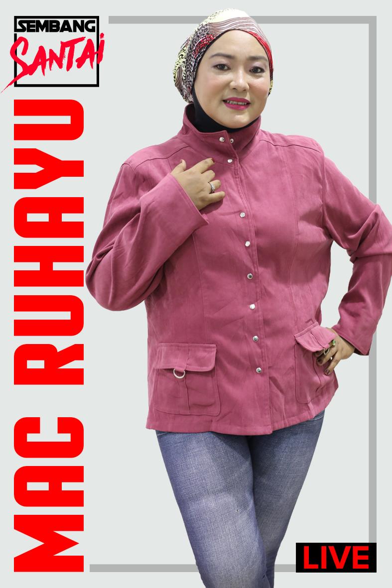 SEMBANG SANTAI : Mac Rahayu