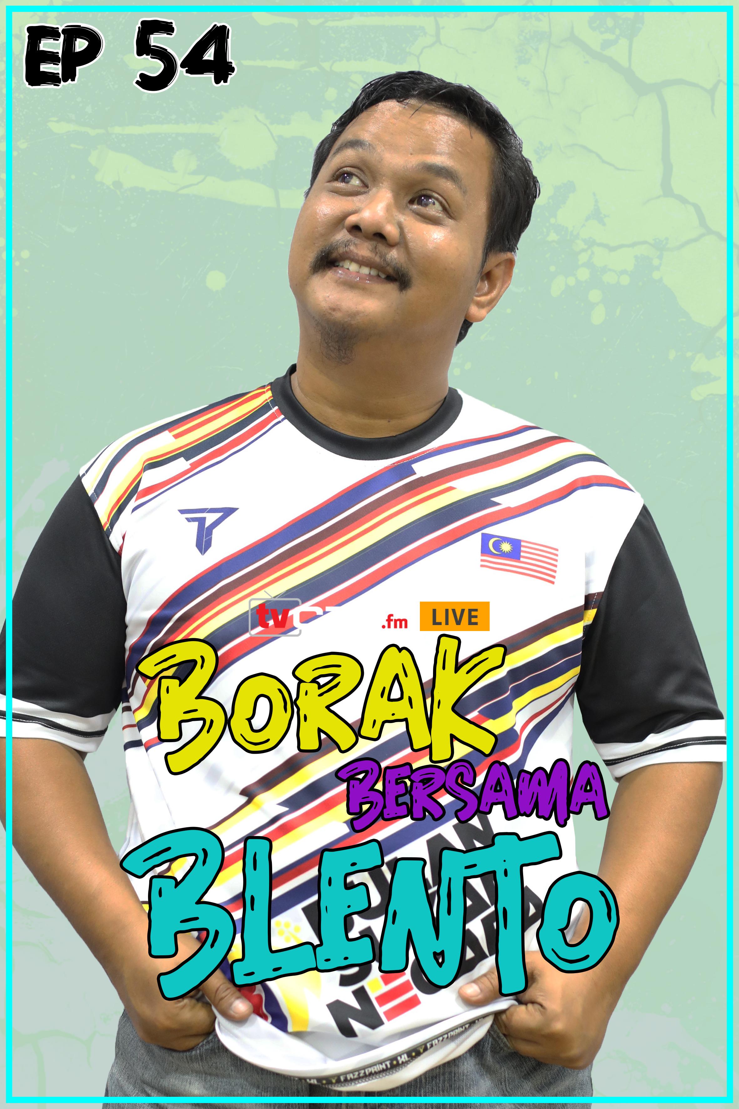 BORAK BERSAMA BLENTO (Episod 54)