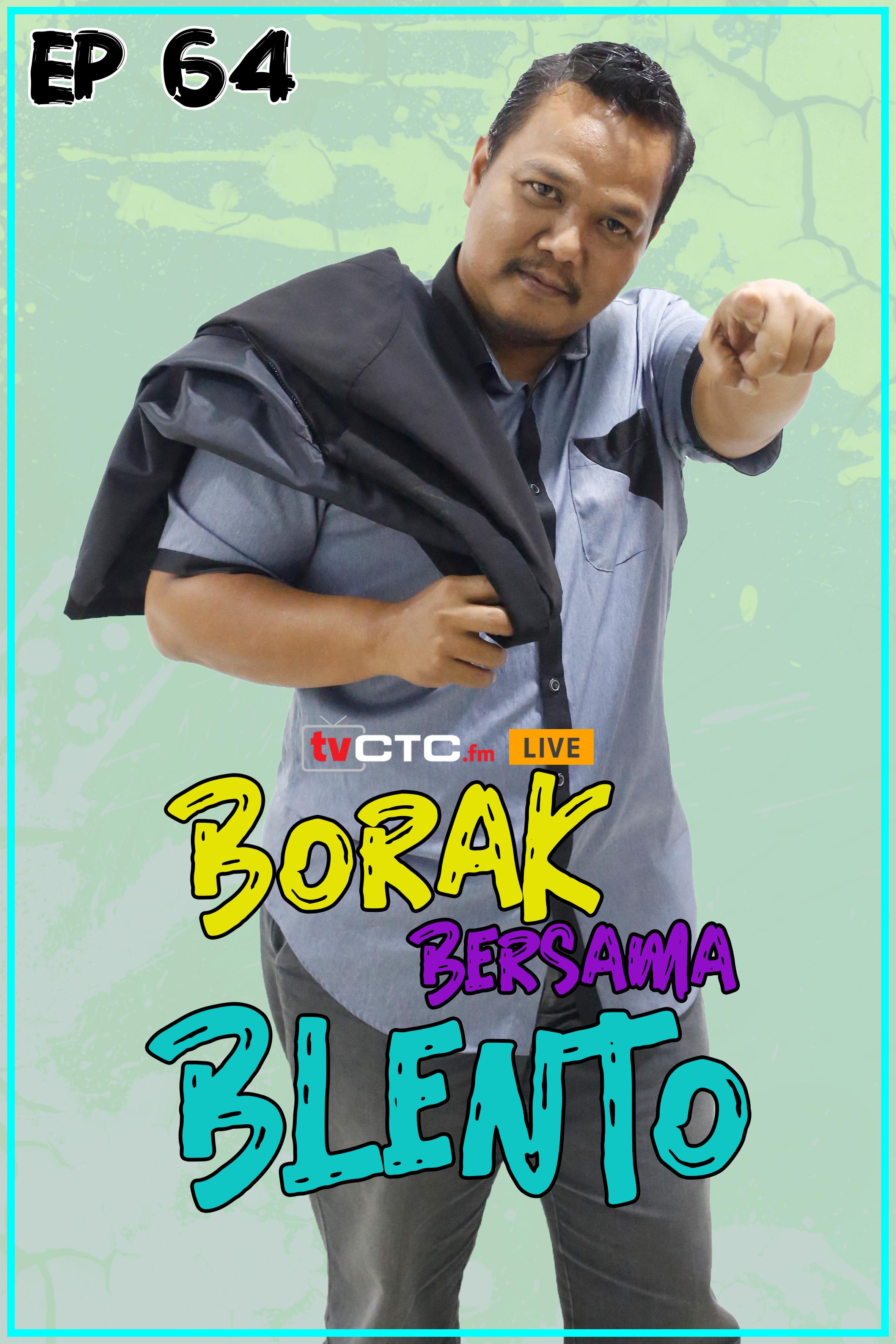 BORAK BERSAMA BLENTO (Episod 64)